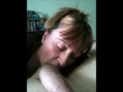 Mature Housewife Sucking My Cock While Hubby Is At Work